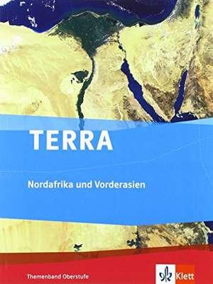 TERRA Nordafrika und Vorderasien - Orient im Wandel. Themenband Oberstufe