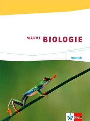Markl Biologie. Schuelerband Oberstufe 11./12. Schuljahr