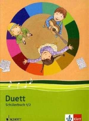 Duett - Neubearbeitung. Schuelerbuch 1./2. Schuljahr