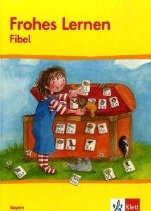 Frohes Lernen - Fibel fuer Bayern. Neubearbeitung