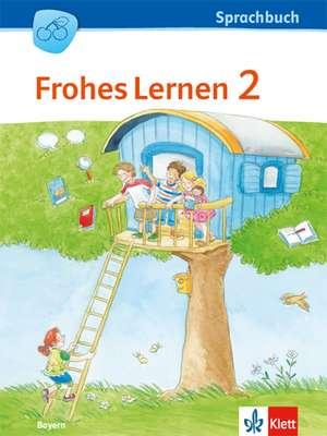 FROHES LERNEN Sprachbuch. Schuelerbuch 2. Schuljahr