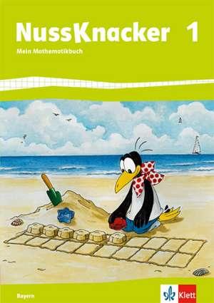 Der Nussknacker. Schuelerbuch 1. Schuljahr. Ausgabe fuer Bayern