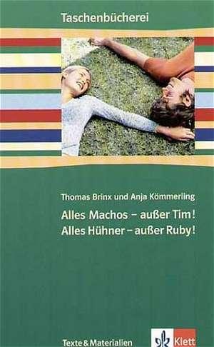 Alles Machos - ausser Tim! Alles Huehner - ausser Ruby!