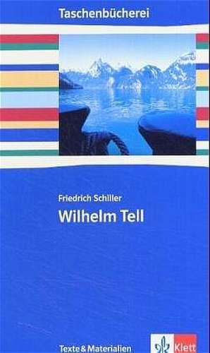Wilhelm Tell. Texte und Materialien