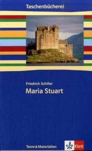 Maria Stuart. Mit Materialien