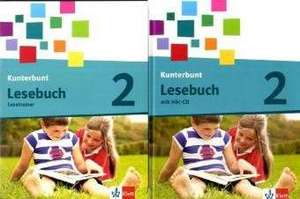 Das Kunterbunt Lesebuch. Schuelerbuch 2. Schuljahr mit Hoerbuch und Arbeitsheft