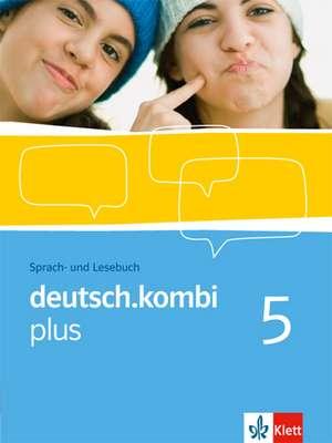 deutsch.kombi plus. Sprach- und Lesebuch 9. Klasse. Sprach- und Lesebuch fuer Nordrhein-Westfalen