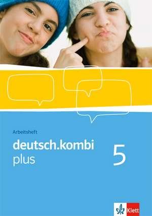 deutsch.kombi plus 5. Arbeitsheft 9. Klasse. Sprach- und Lesebuch fuer Nordrhein-Westfalen