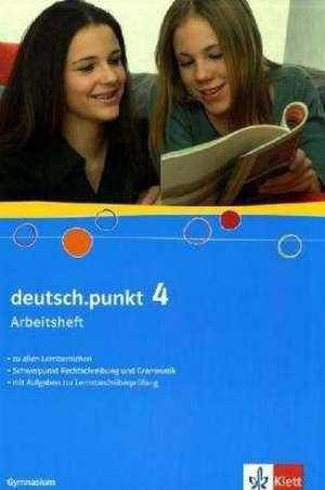 deutsch.punkt 4. Arbeitsheft. 8. Schuljahr. Gymnasium