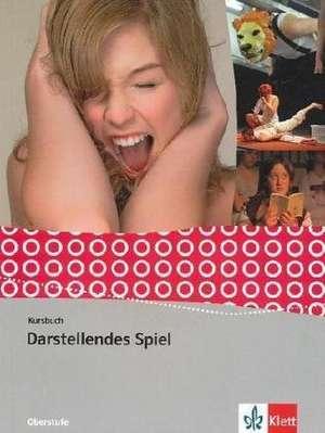 Darstellendes Spiel. Schuelerbuch 11.-13. Schuljahr