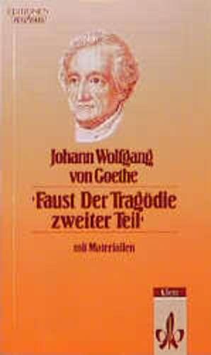 Faust. Der Tragoedie zweiter Teil. Mit Materialien