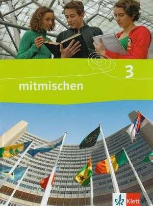 Mitmischen 3. Neubearbeitung. Schuelerbuch 9./10. Schuljahr. Ausgabe fuer Hauptschulen in Nordrhein-Westfalen, Hamburg, Schleswig-holstein, Mecklenburg-Vorpommern