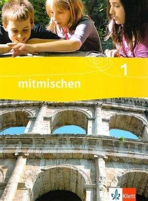 mitmischen Band 1. Schuelerbuch. Neubearbeitung fuer Rheinland-Pfalz und Saarland