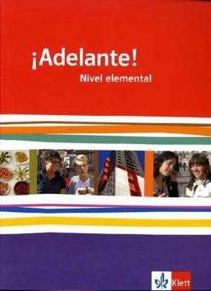 ¡Adelante!. Schuelerbuch Nivel elemental. Ausgabe fuer Bayern