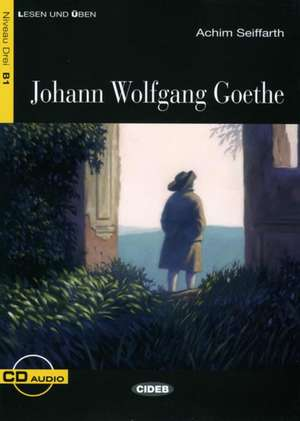 Johann Wolfgang Goethe: A2 de Achim Seiffarth