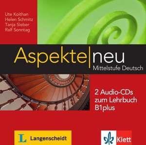Aspekte neu B1 plus. 2 Audio-CDs zum Lehrbuch de Ute Koithan