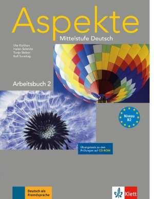 Aspekte 2 (B2) - Arbeitsbuch mit Übungstests auf CD-ROM de Ute Koithan