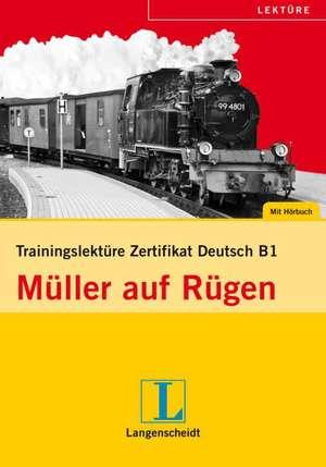 Trainingslektuere Zertifikat Deutsch - Mueller auf Ruegen (B1)