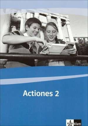 Actio. Band 2 Actiones. Schuelerarbeitsheft