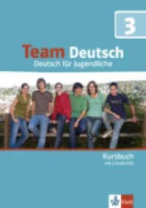 Team Deutsch 3. Kursbuch inkl. Audio CD