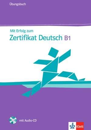 Mit Erfolg zum Zertifikat Deutsch. Übungsbuch mit Audio-CD de Hubert Eichheim