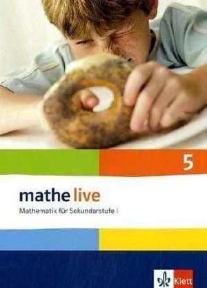 mathe live. Schuelerbuch 5. Schuljahr. Allgemeine Ausgabe