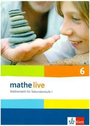mathe live. Schuelerbuch 6. Schuljahr. Allgemeine Ausgabe