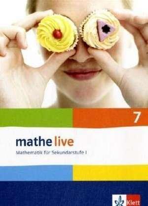 mathe live. Schuelerbuch 7. Schuljahr. Allgemeine Ausgabe