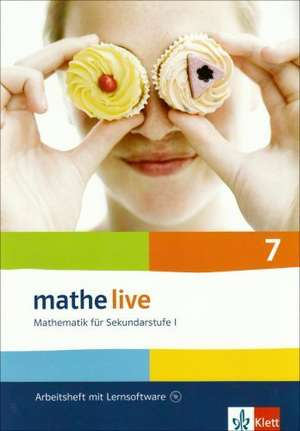mathe live. Arbeitsheft mit Loesungsheft und Lernsoftware 7. Schuljahr. Allgemeine Ausgabe