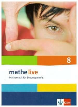 mathe live. Schuelerbuch 8. Schuljahr. Allgemeine Ausgabe