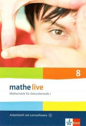 mathe live. Arbeitsheft mit Loesungsheft und Lernsoftware 8. Schuljahr. Allgemeine Ausgabe