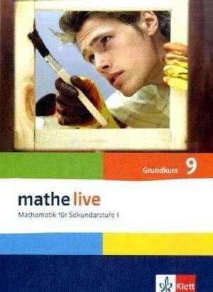 mathe live. Schuelerbuch Grundkurs 9. Schuljahr. Allgemeine Ausgabe