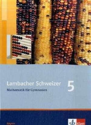 Lambacher Schweizer. 5. Schuljahr. Schuelerbuch. Bayern