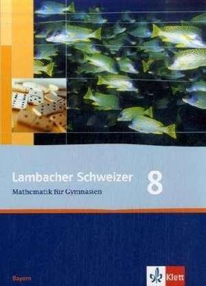 Lambacher Schweizer. 8. Schuljahr. Schülerbuch. Bayern