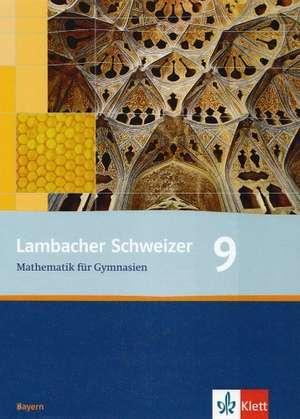 Lambacher Schweizer. 9. Schuljahr. Schuelerbuch. Bayern