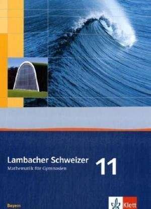 Lambacher Schweizer. 11. Schuljahr. Schuelerbuch. Bayern