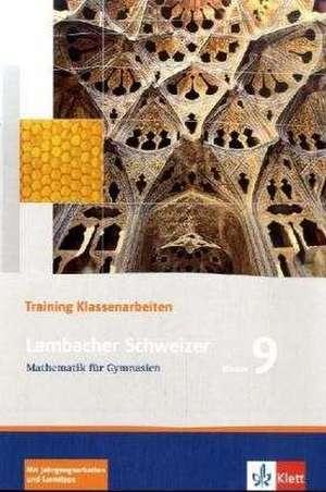 Lambacher Schweizer. 9. Schuljahr. Trainingsheft fuer Klassenarbeiten