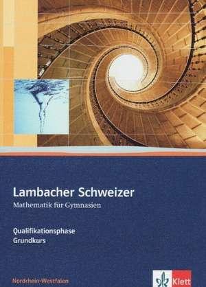 Lambacher Schweizer. Oberstufe. Schuelerbuch und CD-ROM fuer Leistungskurs und Grundkurs. Nordrhein-Westfalen