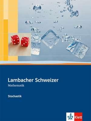 Lambacher-Schweizer. Sekundarstufe II. Stochastik Schülerbuch