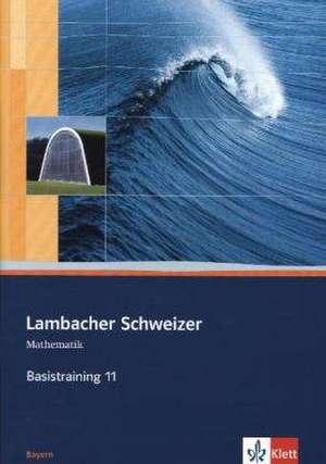 Lambacher Schweizer. 11. Schuljahr. Basistraining. Arbeitsheft plus Loesungen. Bayern