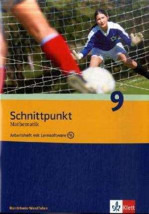 Schnittpunkt - Ausgabe fuer Nordrhein-Westfalen - Neubearbeitung. Mathematik fuer Realschulen / Arbeitsheft plus Loesungsheft mit Lernsoftware 9. Schuljahr mit CD