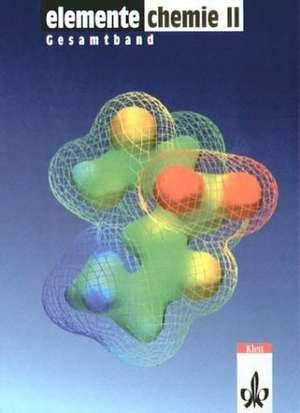 Elemente Chemie 2. UEberregionale Ausgabe fuer die Sekundarstufe 2