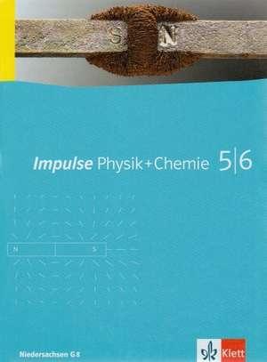 Impulse Physik und Chemie. Klasse 5/6. Schuelerbuch. Ausgabe Niedersachsen fuer G8