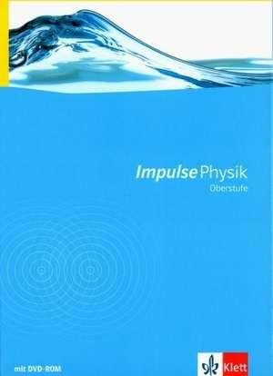 Impulse Physik Oberstufe. Neubearbeitung. Schuelerbuch mit DVD-ROM