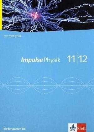 Impulse Physik. Neubearbeitung. Schuelerbuch mit Schuelersoftware 11./12. Schuljahr. G8. Ausgabe fuer Niedersachsen