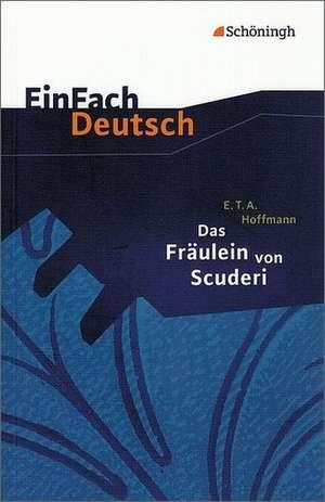 Das Fraeulein von Scuderi. Textausgabe