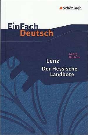 EinFach Deutsch Textausgaben. Georg Buechner: Lenz. Der Hessische Landbote