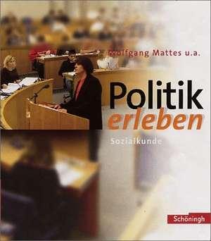 Politik erleben. Schuelerband 8.-10. Schuljahr - 9./10. Schuljahr