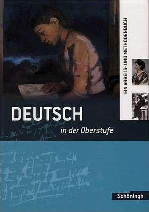 Deutsch in der Oberstufe. Schuelerbuch. Neubearbeitung