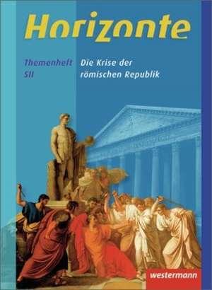 Horizonte - Geschichte. Themenheft. Oberstufe. Niedersachsen